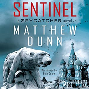 Sentinel: Spycatcher, Book 2 | [Matthew Dunn]