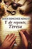 img - for Y de repente, Teresa (Spanish Edition) book / textbook / text book