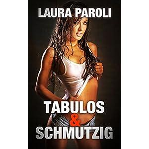 TABULOS & SCHMUTZIG - 9 sündhaft scharfe Erotik Stories (Sex Abenteuer Sammelband)