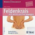 Feldenkrais - sich leicht und frei bewegen: Starker Rücken - bewegliche Hüften | Birgit Lichtenau