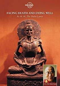 Dalai Lama, H.H. - Facing Death And Dying Well
