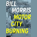 Motor City Burning | Bill Morris