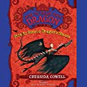 How to Train Your Dragon: How to Steal a Dragon's Sword (       UNABRIDGED) by Cressida Cowell Narrated by David Tennant