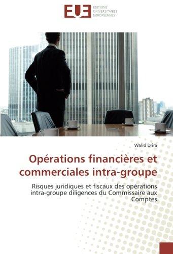 Opérations financières et commerciales intra-groupe: Risques juridiques et fiscaux des opérations intra-groupe diligences du Commissaire aux Comptes
