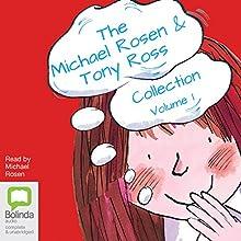 The Michael Rosen & Tony Ross Collection, Volume 1 Audiobook by Michael Rosen, Tony Ross Narrated by Michael Rosen