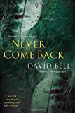 Never Come Back	 by  David Bell in stock, buy online here