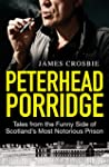 Peterhead Porridge: Tales From the Fu...