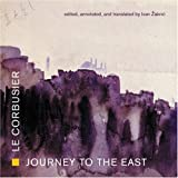 Journey to the East (0262620685) by Corbusier, Le