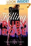 Killing Ruby Rose (The Ruby Rose Seri...