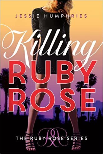 Killing Ruby Rose (The Ruby Rose Series Book 1)