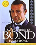 SU NOMBRE ES BOND, JAMES BOND. Parte I. Los archivos del agente 007
