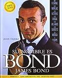 SU NOMBRE ES BOND, JAMES BOND. Parte I. Los archivos del agente 007