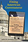 img - for Fixing American Government: Ending Gridlock and Apathy with a 21st Century Constitution book / textbook / text book