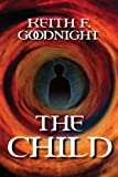 The Child (The Red Light and Shadow) by Keith F. Goodnight