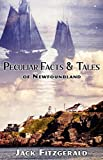 Peculiar Facts and Tales of Newfoundland