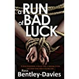 A Run Of Bad Luck (Pete Fairhurst Thrillers)by Ross Bentley-Davies