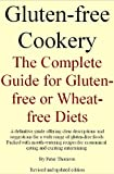 Gluten-free Cookery. The Complete Guide for Gluten-free or Wheat-free Diets