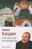 Qui croit ne tremble pas (2845738277) by Kasper, Walter