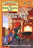 img - for Dragons Don't Cook Pizza (The Adventures of the Bailey School Kids, #24) book / textbook / text book