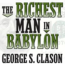 The Richest Man in Babylon (       UNABRIDGED) by George S. Clason Narrated by Grover Gardner