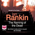 The Naming of the Dead (       UNABRIDGED) by Ian Rankin Narrated by Tom Cotcher