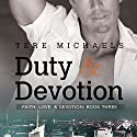 Duty & Devotion: Faith, Love, and Devotion: Book 3 (       UNABRIDGED) by Tere Michaels Narrated by JP Handler