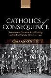 Catholics of Consequence: Transnational Education, Social Mobility, and the Irish Catholic Elite 1850-1900