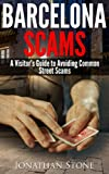 Barcelona Scams - A Visitors Guide to Avoiding Common Street Scams - Updated October 2013