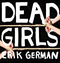 Dead Girls Audiobook by Erik German Narrated by David Deboy