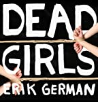 Dead Girls | Erik German