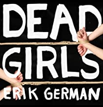 Dead Girls (       UNABRIDGED) by Erik German Narrated by David Deboy