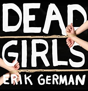 Dead Girls | [Erik German]