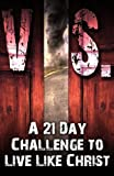 img - for VS.: 21 Day Challenge to Live Like Christ book / textbook / text book