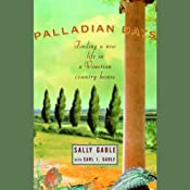 Palladian Days: Finding a New Life in a Venetian Country House | [Sally Gable, Carl Gable]