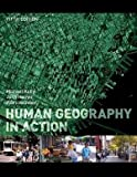 img - for Human Geography in Action 5th edition by Kuby, Michael, Harner, John, Gober, Patricia (2009) Paperback book / textbook / text book