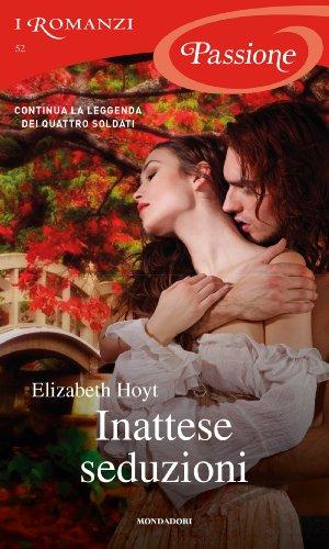 Elizabeth Hoyt - Inattese seduzioni (I Romanzi Passione)