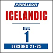 Pimsleur Icelandic Level 1 Lessons 21-25: Learn to Speak and Understand Icelandic with Pimsleur Language Programs |  Pimsleur
