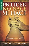 img - for Un lider no nace, se hace (Favoritos) (Spanish Edition) by Ted Engstrom (2011-07-05) book / textbook / text book