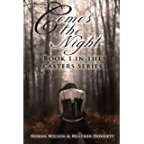 Comes the Night (Casters) ~ Norah Wilson
