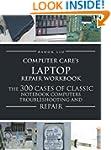Computercare's Laptop Repair Workbook...