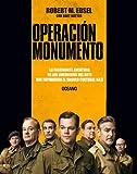 Operación Monumento: La fascinante aventura de los guerreros del arte que impidieron el saqueo cultural nazi (Spanish Edition)