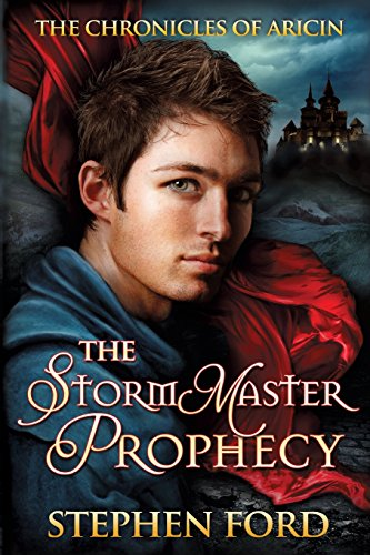 The Stormmaster Prophecy: (From the Chronicles of Aricin): Volume 1