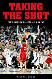 img - for Taking the Shot: The Davidson Basketball Moment book / textbook / text book
