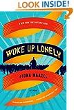Woke Up Lonely: A Novel