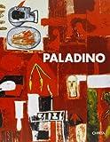 Paladino: A Monograph