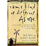 Same Kind of Different As Me: A Modern-Day Slave, an International Art Dealer, and the Unlikely Woman Who Bound Them Togetherby Ron Hall