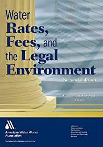 Water Rates, Fees, and the Legal Environment C. W., Ph.D. Corssmit