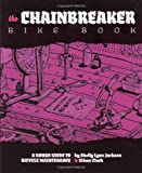 img - for Chainbreaker Bike Book: A Rough Guide to Bicycle Maintenance (DIY) book / textbook / text book