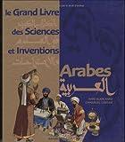 echange, troc Anne Blanchard, Emmanuel Cerisier - Le Grand Livre des Sciences et Inventions Arabes