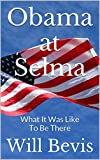 img - for Obama at Selma: What It Was Like to Be There book / textbook / text book